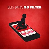 Play & Download No Filter by Billy Bang | Napster