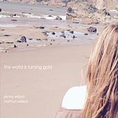 Play & Download The World Is Turning Gold by Jenny Wilson | Napster