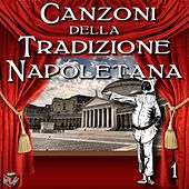 Play & Download Canzoni della tradizione napoletana, Vol. 1 by Various Artists | Napster