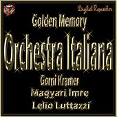 Play & Download Golden Memory: Orchestra Italiana - Gorni Kramer - Magyari Imre - Lelio Lutazzi by Various Artists | Napster