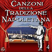 Play & Download Canzoni della tradizione napoletana, Vol. 4 by Various Artists | Napster
