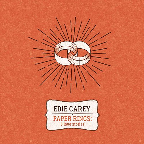 Play & Download Paper Rings: 8 Love Stories by Edie Carey | Napster