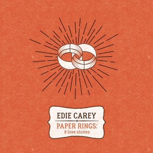 Paper Rings: 8 Love Stories by Edie Carey