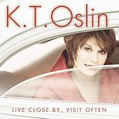 Play & Download Live Close By, Visit Often by K.T. Oslin | Napster