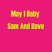 May I Baby von Sam and Dave