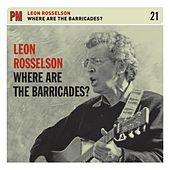 Play & Download Where Are The Barricades? by Leon Rosselson | Napster
