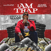 Play & Download I Am Trap by Gucci Mane | Napster