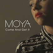 Play & Download Come And Get It by Moya | Napster