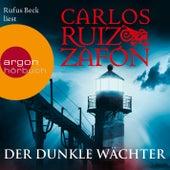 Der dunkle Wächter (Ungekürzte Lesung) by Carlos Ruiz Zafón