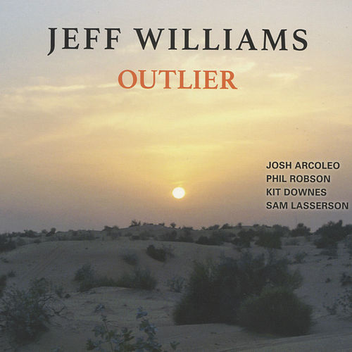 Play & Download Outlier (feat. Josh Arcoleo, Phil Robson, Kit Downes & Sam Lasserson) by Jeff Williams | Napster
