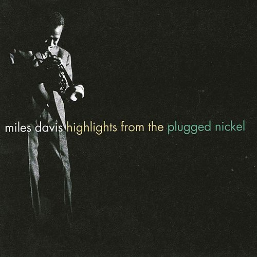 Play & Download Highlights From The Plugged Nickel by Miles Davis | Napster