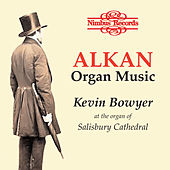 Play & Download Alkan: Organ Music by Kevin Bowyer | Napster