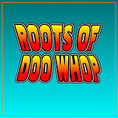 Roots Of Doo Whop by Various Artists