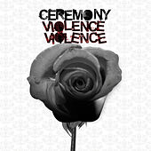 Play & Download Violence Violence by Ceremony | Napster