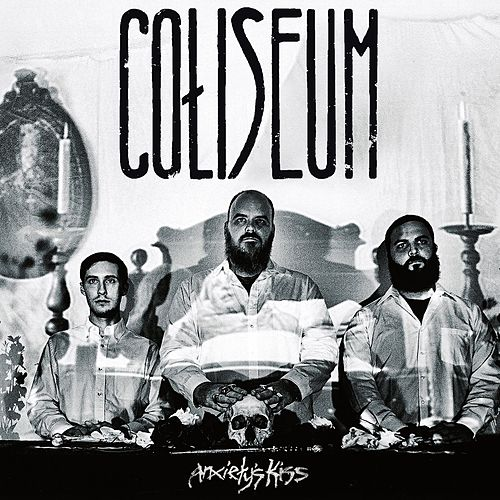 Anxiety's Kiss by Coliseum