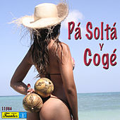 Play & Download Pá Soltá y Cogé by Various Artists | Napster