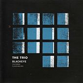 Play & Download Blackeye by The Trio | Napster