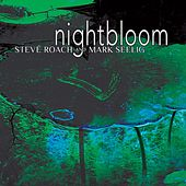 Play & Download Nightbloom by Steve Roach | Napster
