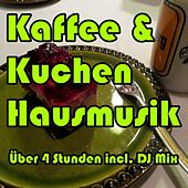 Kaffee & Kuchen Hausmusik by Various Artists