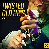 Twisted Old Hits, Vol. 1 by Various Artists