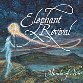 Play & Download Sands of Now (Live at the Boulder Theater) by Elephant Revival | Napster