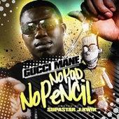 No Pad, No Pencil by Gucci Mane