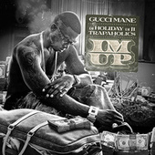 I'm Up by Gucci Mane