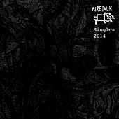 Play & Download Fire Talk Singles 2014 by Various Artists | Napster