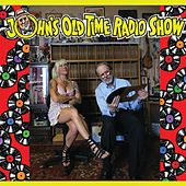 Play & Download John's Old Time Radio Show by Various Artists | Napster