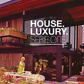 House Luxury Serie One by Various Artists
