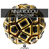 Play & Download Look Closer by Ninja Kodou | Napster