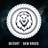 New Breed - Single by Mutant