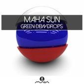 Green Dewdrops by Maha Sun