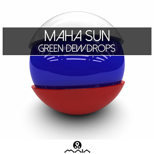 Play & Download Green Dewdrops by Maha Sun | Napster