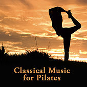 Classical Music For Pilates by Various Artists
