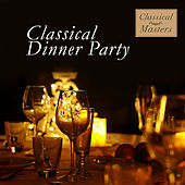 Play & Download Classical Dinner Party by Various Artists | Napster