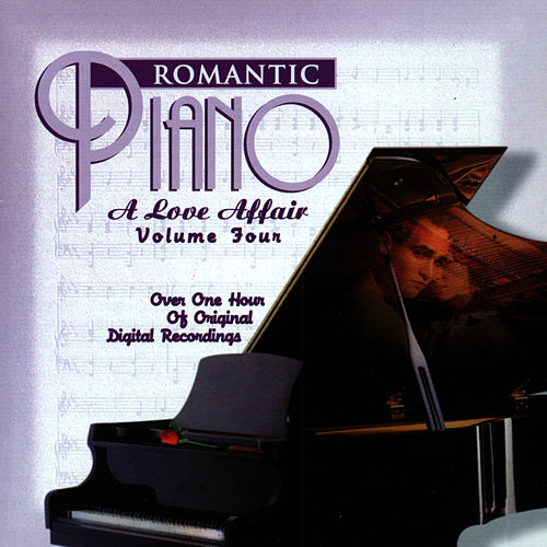 Play & Download The Romantic Piano: A Love Affair (Vol 4) by Various Artists | Napster