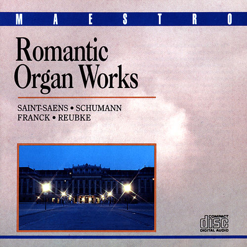 Play & Download Romantic Organ Works by Various Artists | Napster