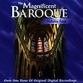 Play & Download The Magnificent Baroque (Vol. 4) by Various Artists | Napster