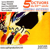 Play & Download 5 Octuors Du XXe Siècle by Ensemble Antipodes | Napster