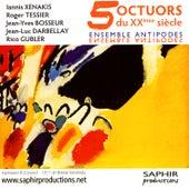 5 Octuors Du XXe Siècle by Ensemble Antipodes