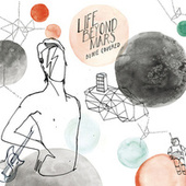 Play & Download Life Beyond Mars - Bowie Covered by Various Artists | Napster