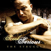 The Struggle by Scoob Serious