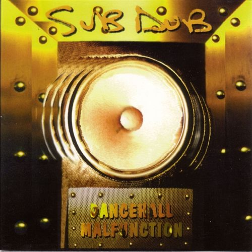 Play & Download Dancehall Malfunction by Sub Dub | Napster