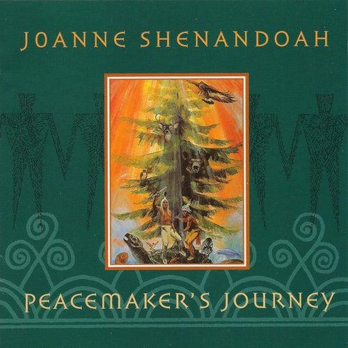 Peacemaker's Journey by Joanne Shenandoah