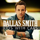 Kids With Cars by Dallas Smith