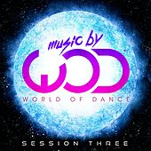 Play & Download Music by World of Dance Session Three by Various Artists | Napster