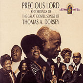 Play & Download Precious Lord: The Great Gospel Songs Of Thomas A. Dorsey by Various Artists | Napster