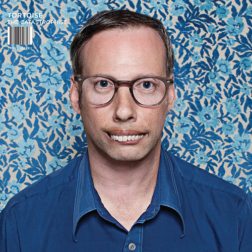 The Catastrophist by Tortoise