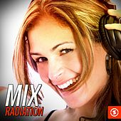 Play & Download Mix Radiation by Various Artists | Napster